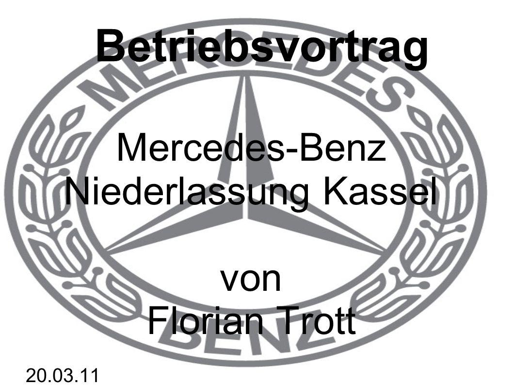 Betriebsvortrag Mercedes-Benz Niederlassung Kassel von Florian Trott 20.03.11