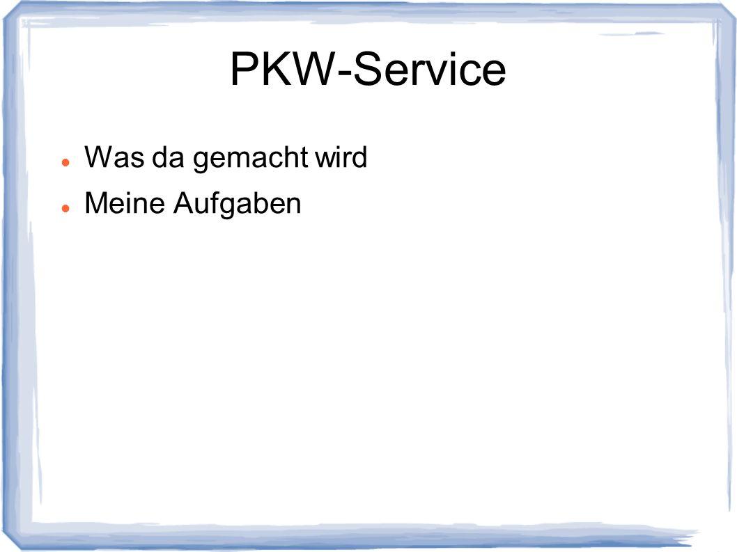 PKW-Service Was da gemacht wird Meine Aufgaben