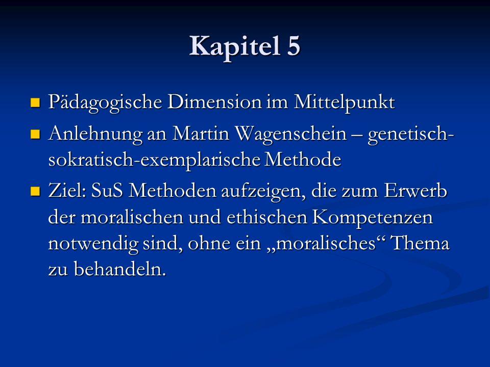 Kapitel 5 Pädagogische Dimension im Mittelpunkt Pädagogische Dimension im Mittelpunkt Anlehnung an Martin Wagenschein – genetisch- sokratisch-exemplar