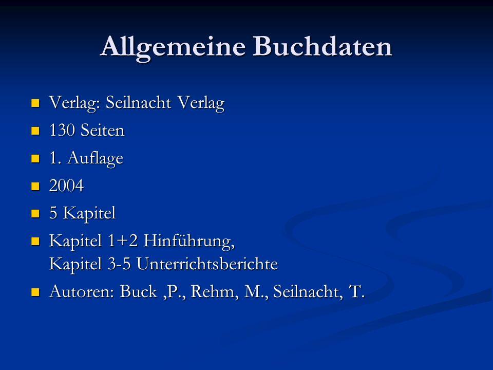 Allgemeine Buchdaten Verlag: Seilnacht Verlag Verlag: Seilnacht Verlag 130 Seiten 130 Seiten 1. Auflage 1. Auflage 2004 2004 5 Kapitel 5 Kapitel Kapit