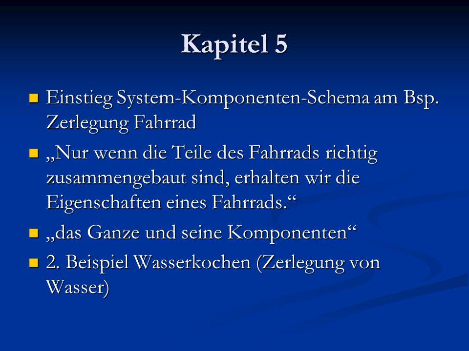 Kapitel 5 Einstieg System-Komponenten-Schema am Bsp. Zerlegung Fahrrad Einstieg System-Komponenten-Schema am Bsp. Zerlegung Fahrrad Nur wenn die Teile