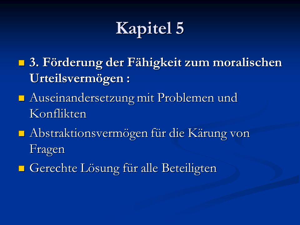 Kapitel 5 3. Förderung der Fähigkeit zum moralischen Urteilsvermögen : 3. Förderung der Fähigkeit zum moralischen Urteilsvermögen : Auseinandersetzung