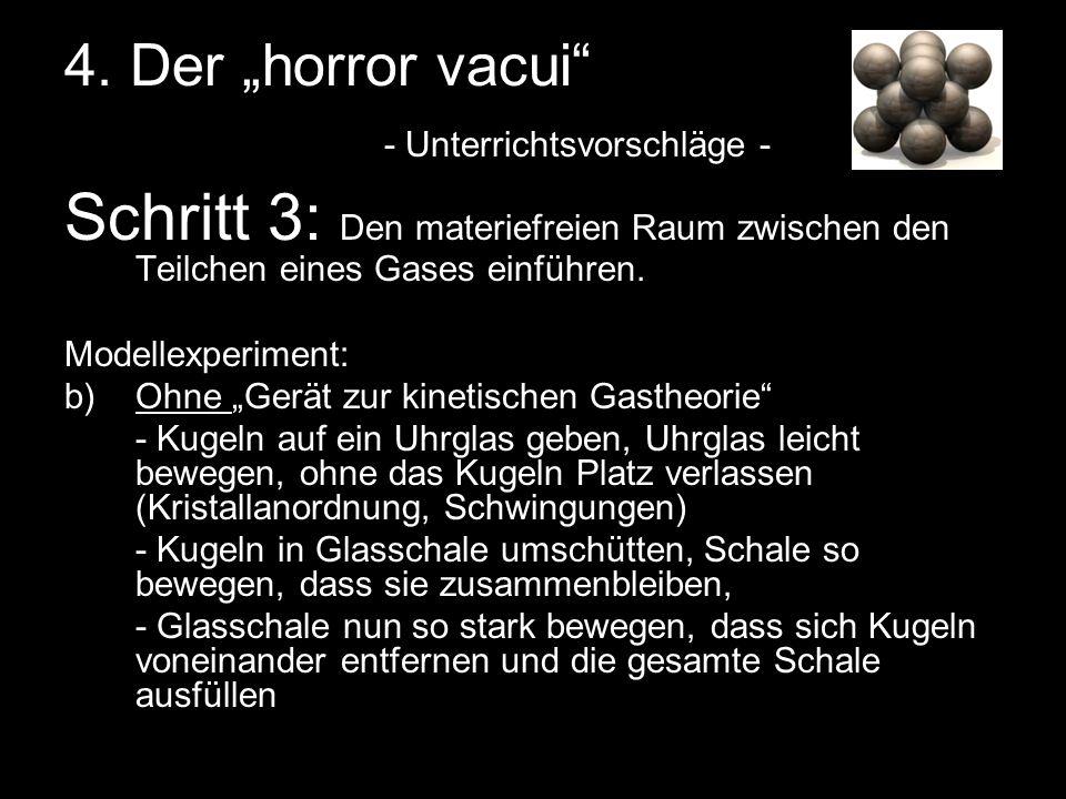 4. Der horror vacui - Unterrichtsvorschläge - Schritt 3: Den materiefreien Raum zwischen den Teilchen eines Gases einführen. Modellexperiment: b)Ohne
