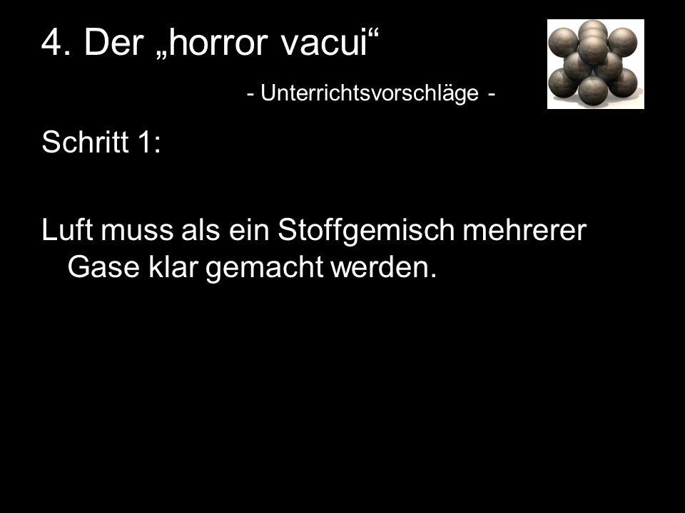 4. Der horror vacui - Unterrichtsvorschläge - Schritt 1: Luft muss als ein Stoffgemisch mehrerer Gase klar gemacht werden.