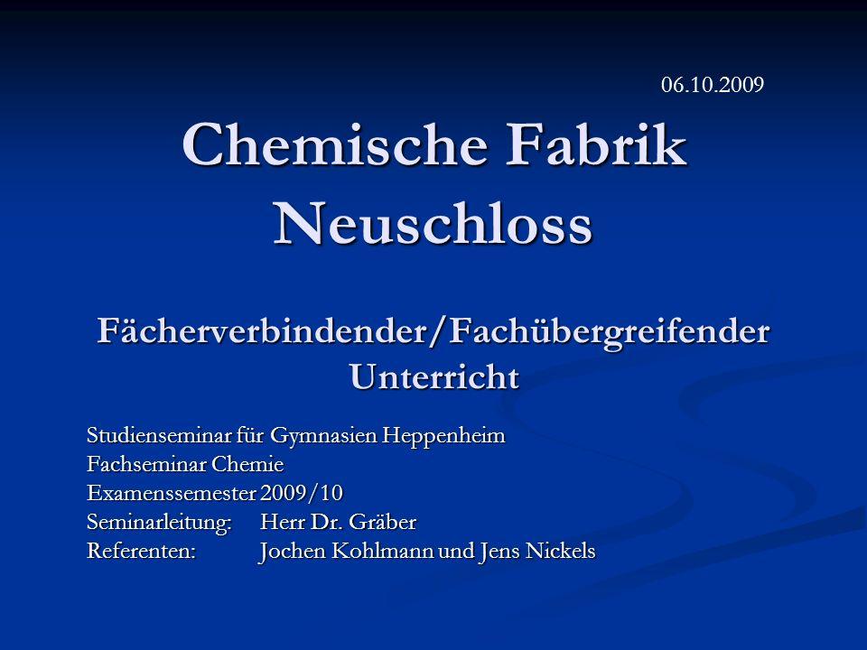 Chemische Fabrik Neuschloss Fächerverbindender/Fachübergreifender Unterricht Studienseminar für Gymnasien Heppenheim Fachseminar Chemie Examenssemeste