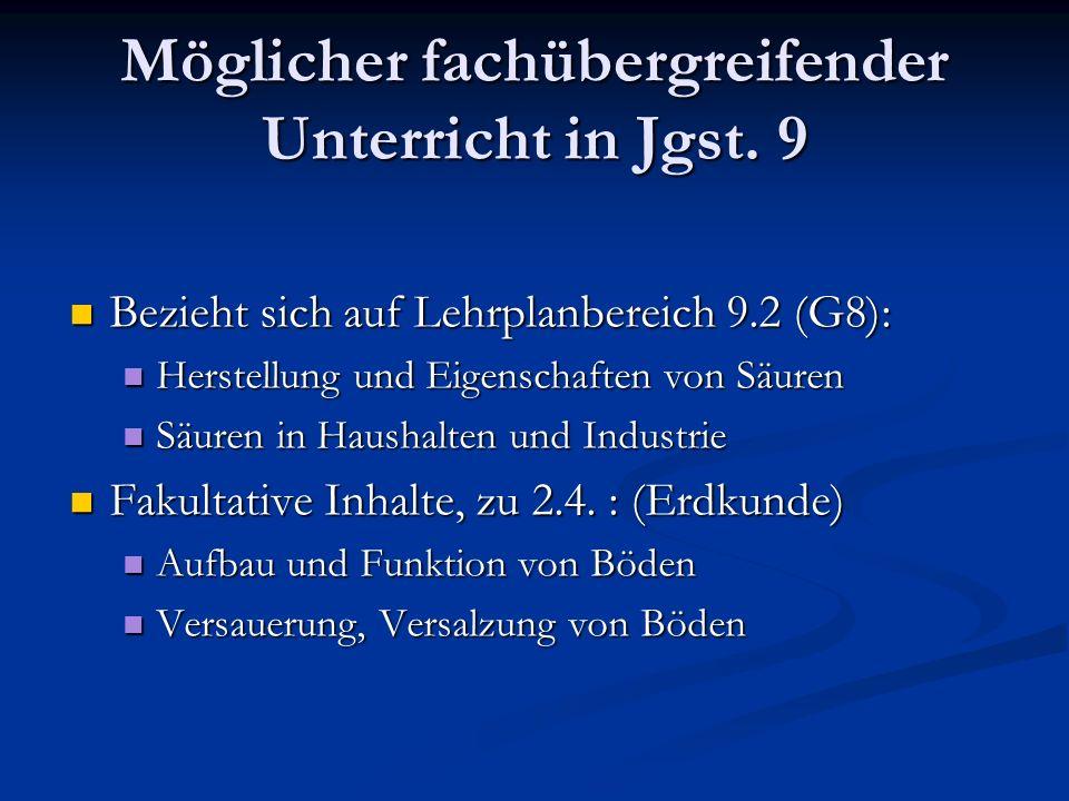 Möglicher fachübergreifender Unterricht in Jgst. 9 Bezieht sich auf Lehrplanbereich 9.2 (G8): Bezieht sich auf Lehrplanbereich 9.2 (G8): Herstellung u
