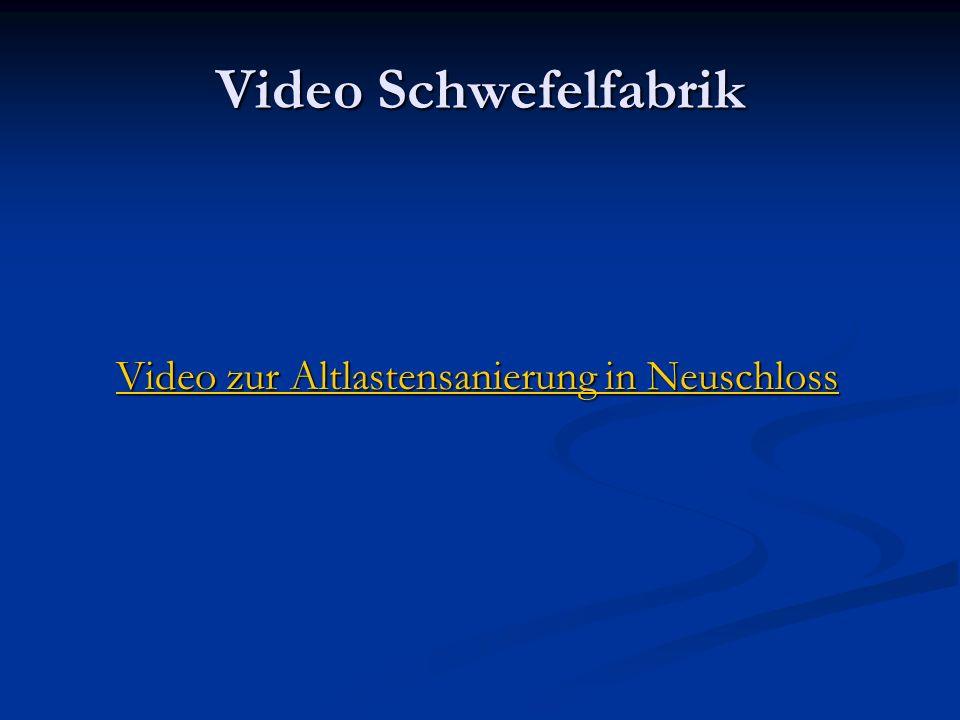 Video Schwefelfabrik Video zur Altlastensanierung in Neuschloss Video zur Altlastensanierung in Neuschloss