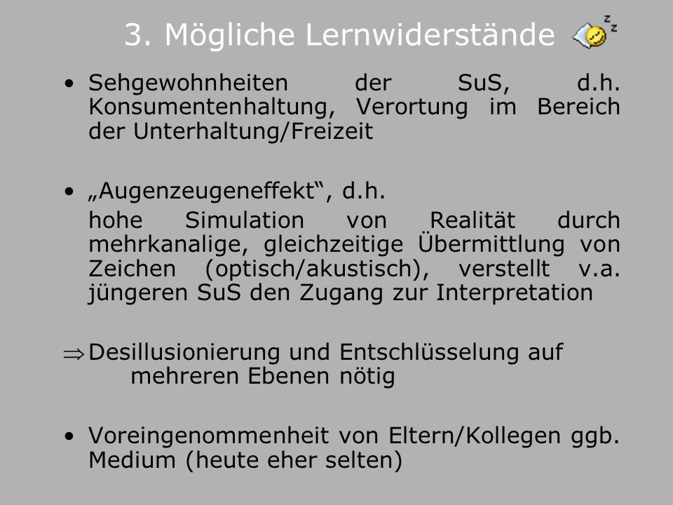 Sehgewohnheiten der SuS, d.h.