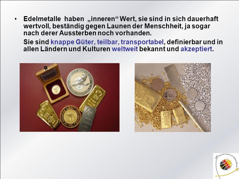 Der Wert des Goldes Gold war schon immer ein sicherer Hafen, wenn andere Werte wie Aktien, Rohstoffe, Währungen, Immobilien etc.