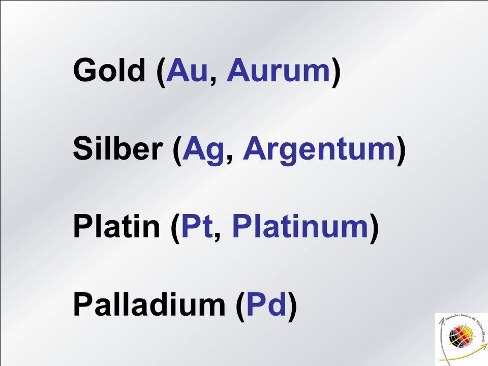 Edelmetalle: Gold, Silber, Quecksilber und Platinmetalle Platinmetalle (PGM-Metalle): Iridium, Osmium, Palladium, Platin, Rhodium, Ruthenium Definition Edelmetalle: -sie korrodieren nicht an Luft -sie können nur mit aggressiven Chemikalien gelöst werden -sie kommen in der Natur gediegen (rein) vor Bekanntestes Lösungsmittel ist das Königswasser, bestehend aus 3/4 Salzsäure (HCl), 1/4 Salpetersäure (HNO3).