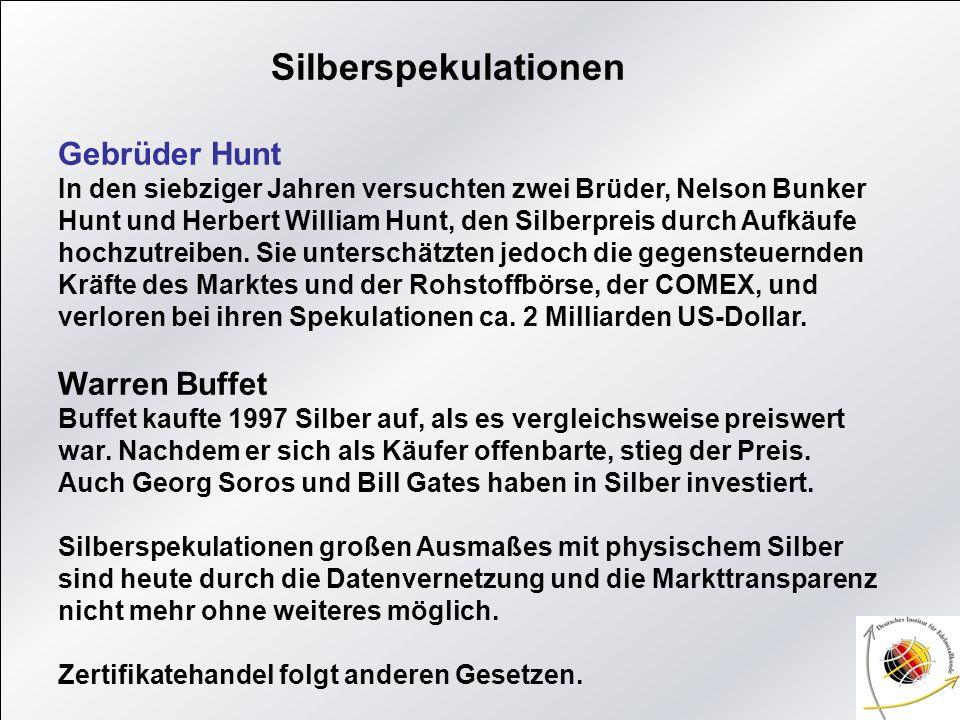 Silberspekulationen Gebrüder Hunt In den siebziger Jahren versuchten zwei Brüder, Nelson Bunker Hunt und Herbert William Hunt, den Silberpreis durch A
