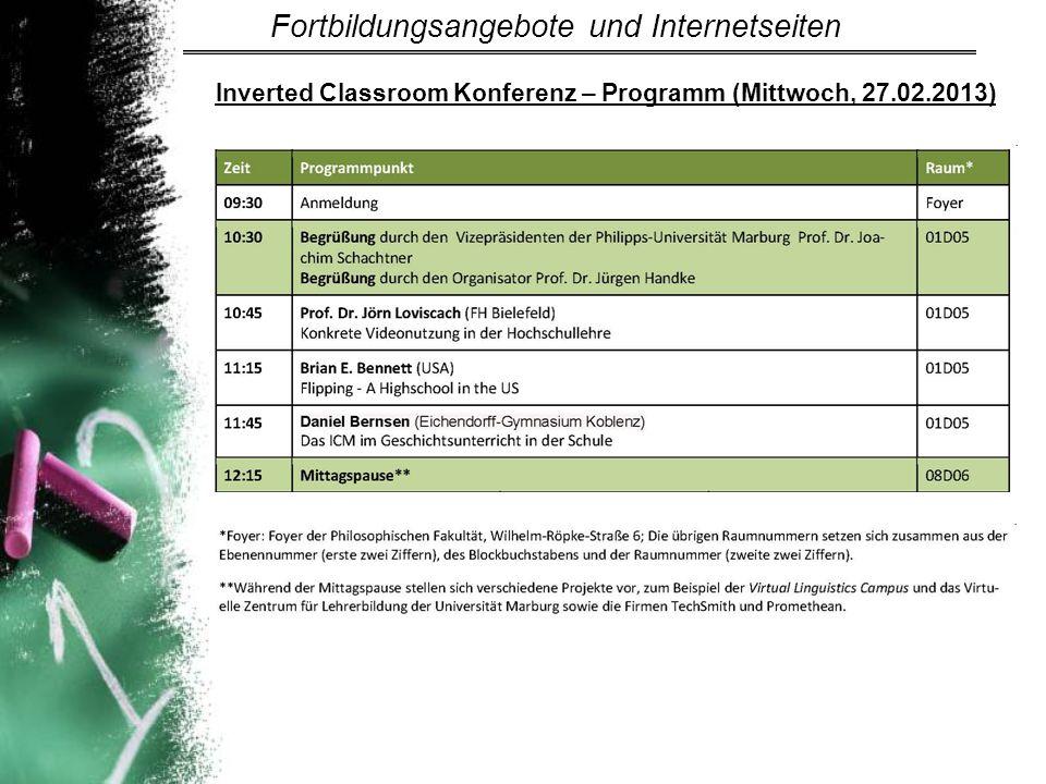 Inverted Classroom Konferenz – Programm (Mittwoch, 27.02.2013) Fortbildungsangebote und Internetseiten