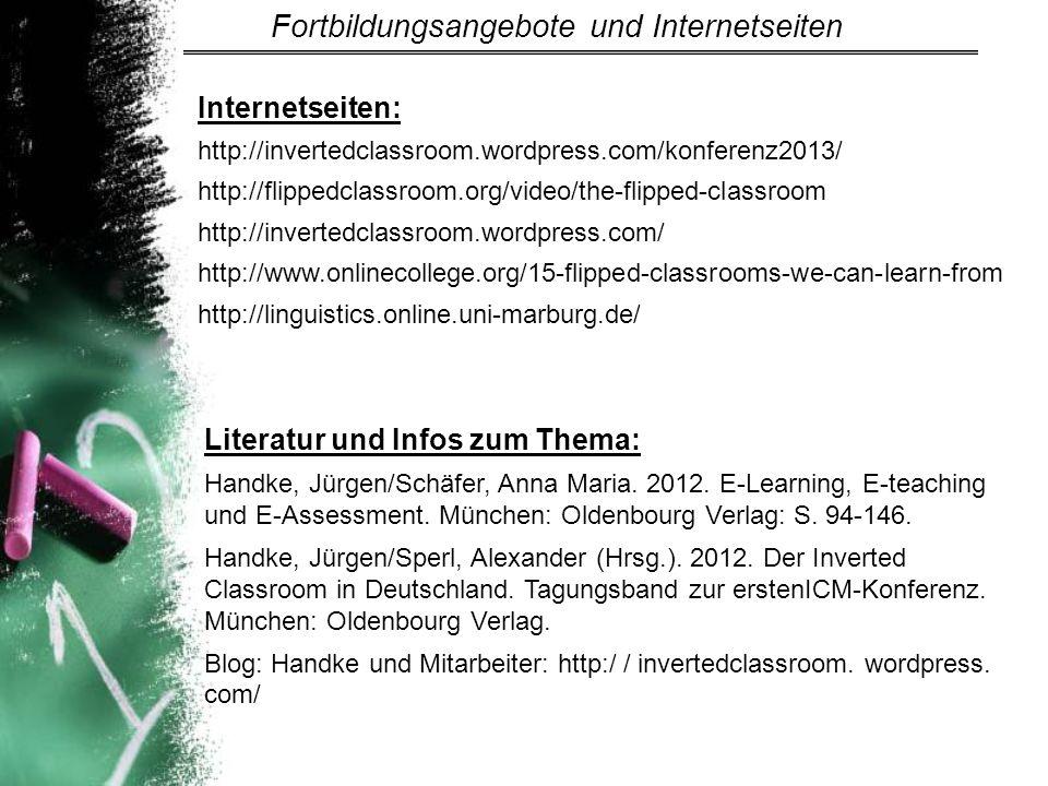 Internetseiten: http://invertedclassroom.wordpress.com/konferenz2013/ http://flippedclassroom.org/video/the-flipped-classroom http://invertedclassroom