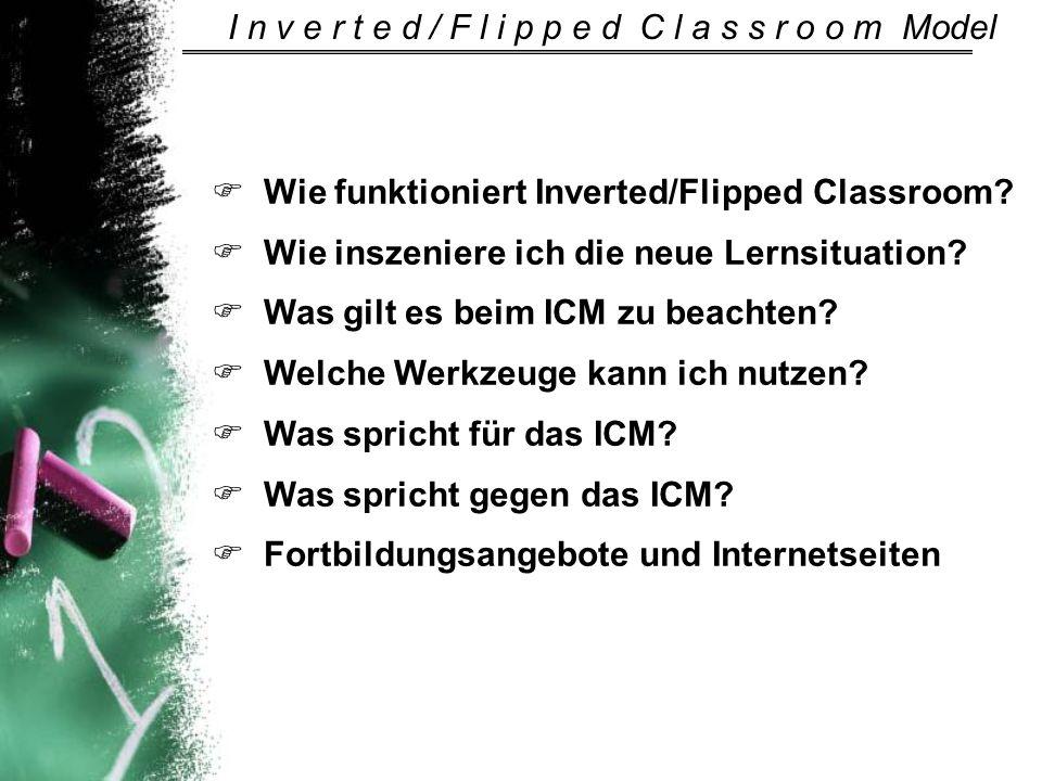 Wie funktioniert Inverted/Flipped Classroom? Wie inszeniere ich die neue Lernsituation? Was gilt es beim ICM zu beachten? Welche Werkzeuge kann ich nu