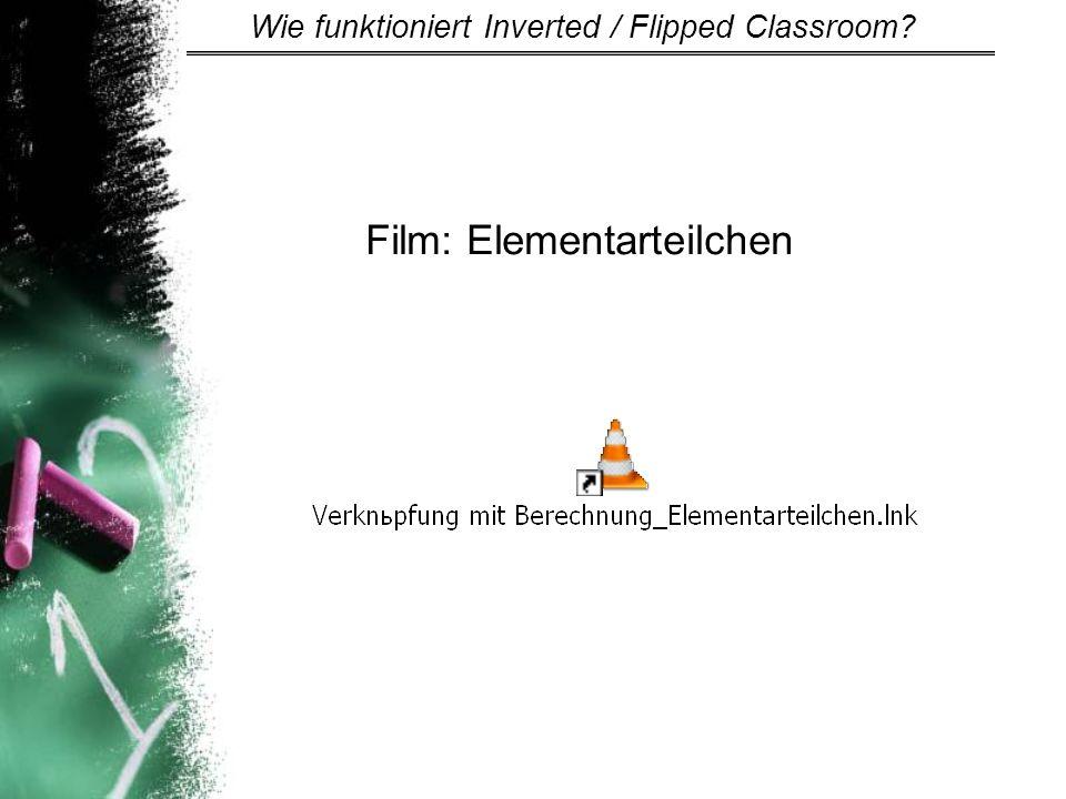Film: Elementarteilchen Wie funktioniert Inverted / Flipped Classroom?