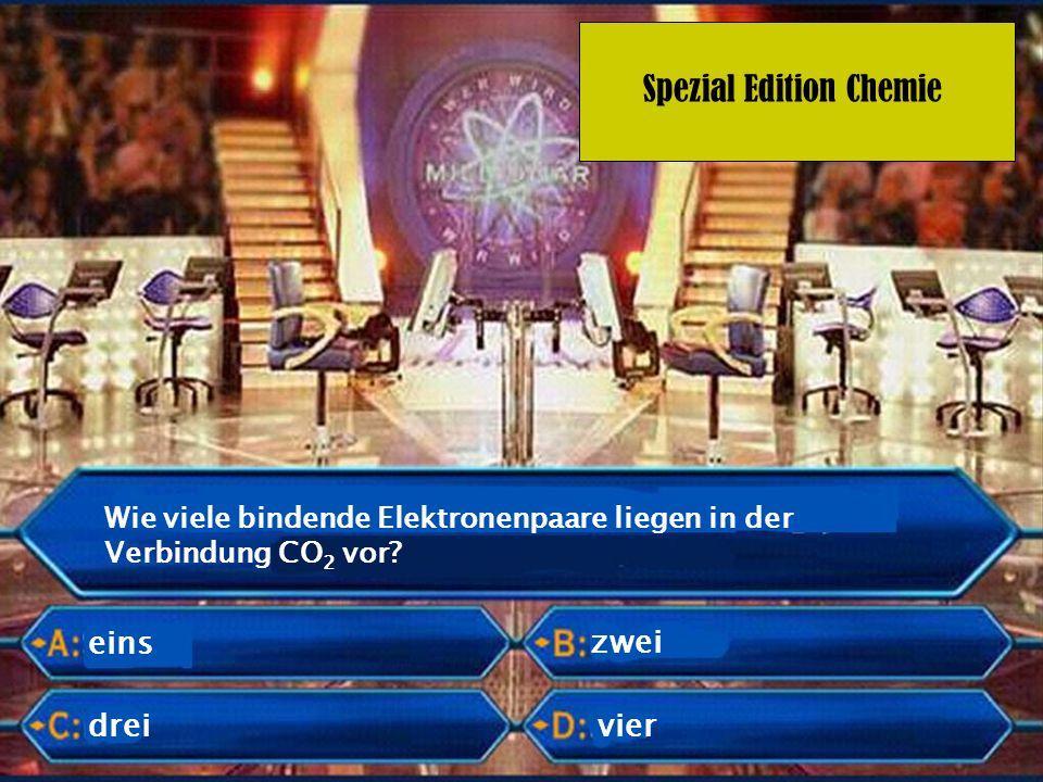 Spezial Edition Chemie zwei Wie viele bindende Elektronenpaare liegen in der Verbindung CO 2 vor? vierdrei eins