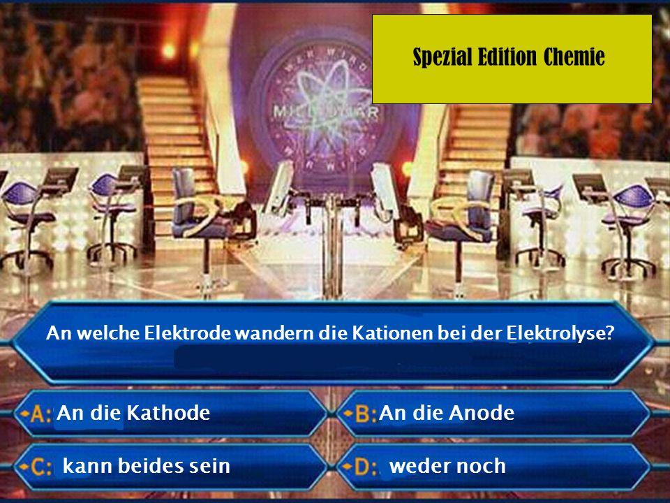 Spezial Edition Chemie An welche Elektrode wandern die Kationen bei der Elektrolyse.