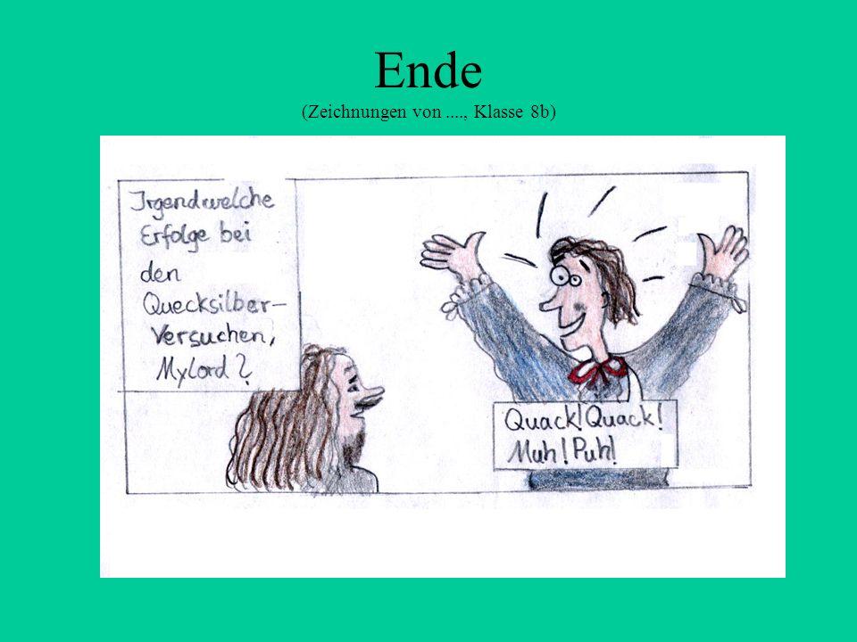 Ende (Zeichnungen von...., Klasse 8b)