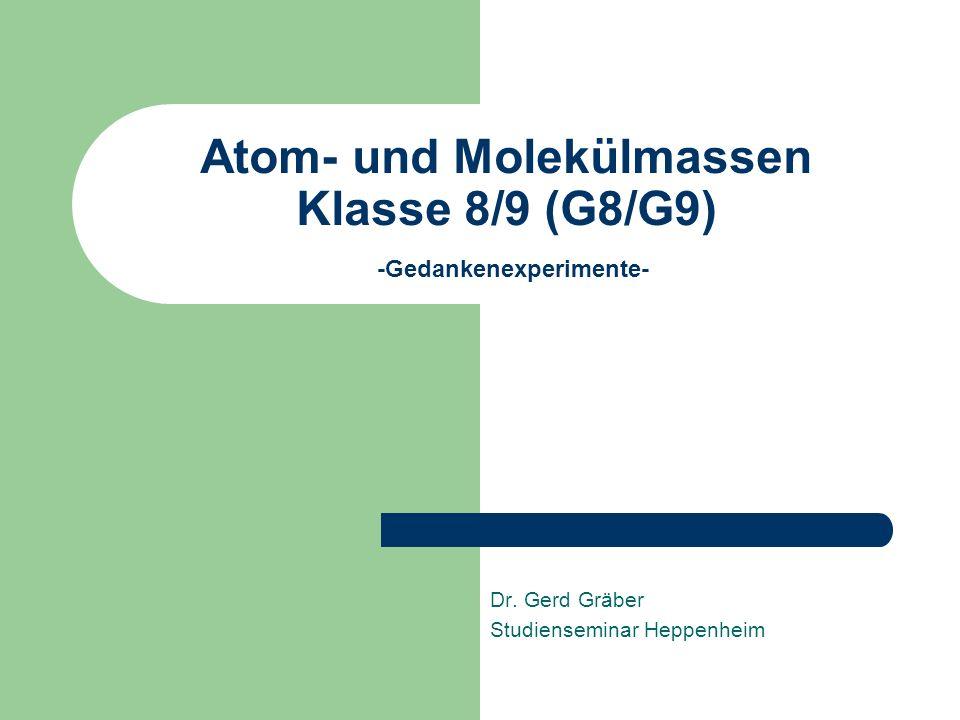 Atom- und Molekülmassen Klasse 8/9 (G8/G9) -Gedankenexperimente- Dr.
