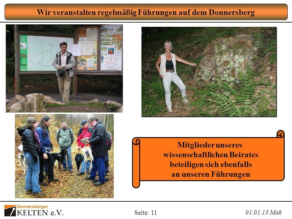 Seite: 11 Wir veranstalten regelmäßig Führungen auf dem Donnersberg 01.01.13 Mak Mitglieder unseres wissenschaftlichen Beirates beteiligen sich ebenfa