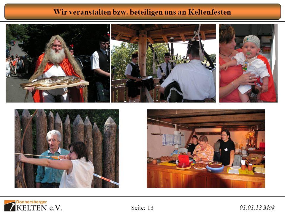 Seite: 13 Wir veranstalten bzw. beteiligen uns an Keltenfesten 01.01.13 Mak
