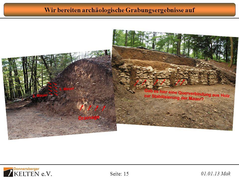 Seite: 15 Wir bereiten archäologische Grabungsergebnisse auf 01.01.13 Mak