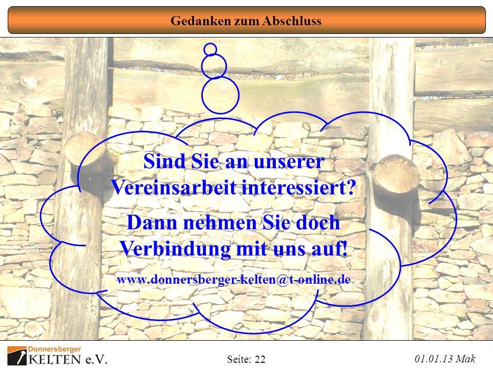 Seite: 22 Gedanken zum Abschluss 01.01.13 Mak Sind Sie an unserer Vereinsarbeit interessiert? Dann nehmen Sie doch Verbindung mit uns auf! www.donners