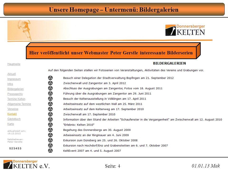 Seite: 4 Unsere Homepage – Untermenü: Bildergalerien 01.01.13 Mak Hier veröffentlicht unser Webmaster Peter Gerstle interessante Bilderserien