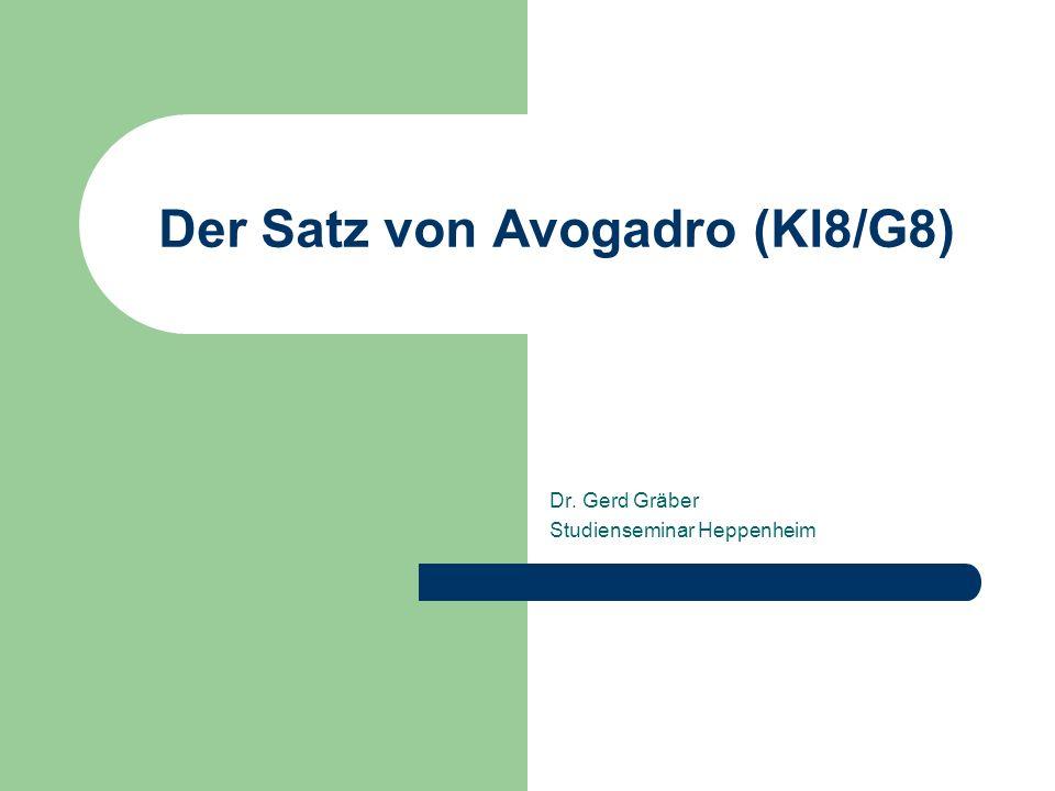 Der Satz von Avogadro (Kl8/G8) Dr. Gerd Gräber Studienseminar Heppenheim