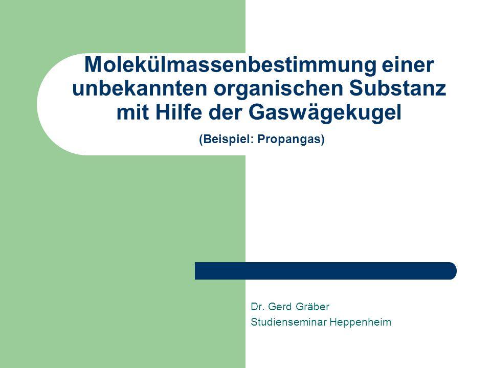 Molekülmassenbestimmung einer unbekannten organischen Substanz mit Hilfe der Gaswägekugel (Beispiel: Propangas) Dr.