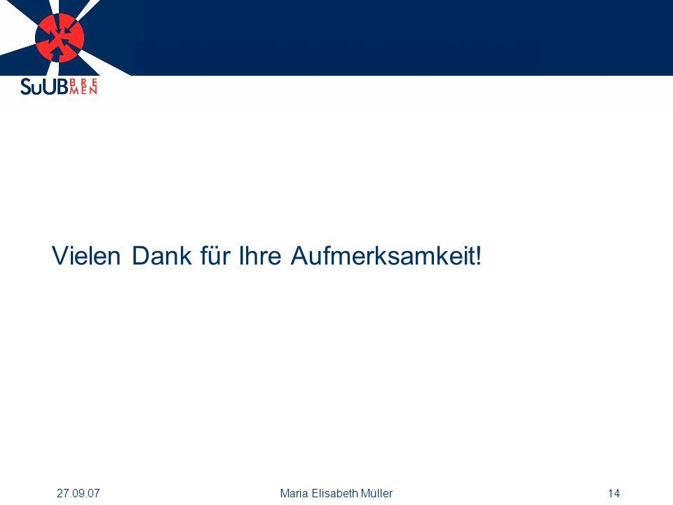 27.09.07Maria Elisabeth Müller14 Vielen Dank für Ihre Aufmerksamkeit!
