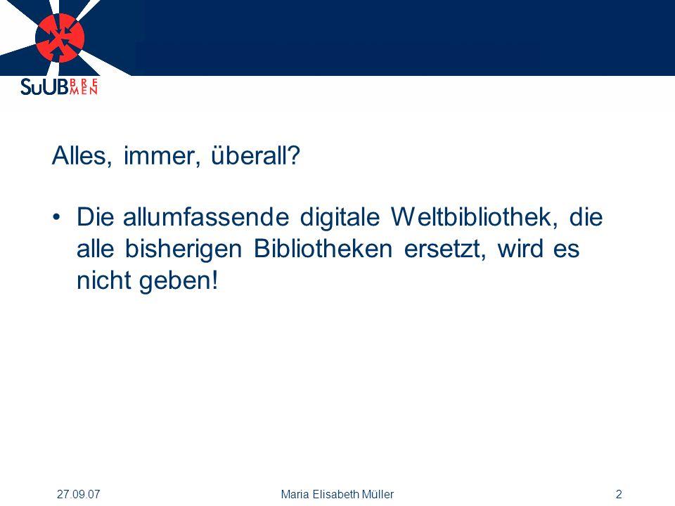 27.09.07Maria Elisabeth Müller2 Alles, immer, überall.