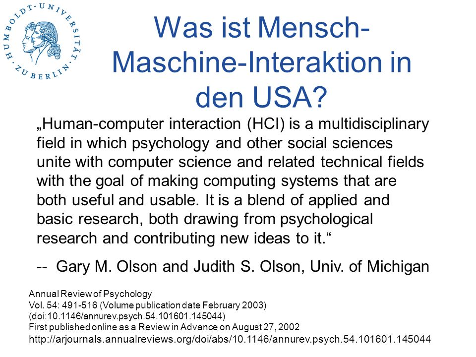 Was ist Mensch- Maschine-Interaktion in den USA? Human-computer interaction (HCI) is a multidisciplinary field in which psychology and other social sc