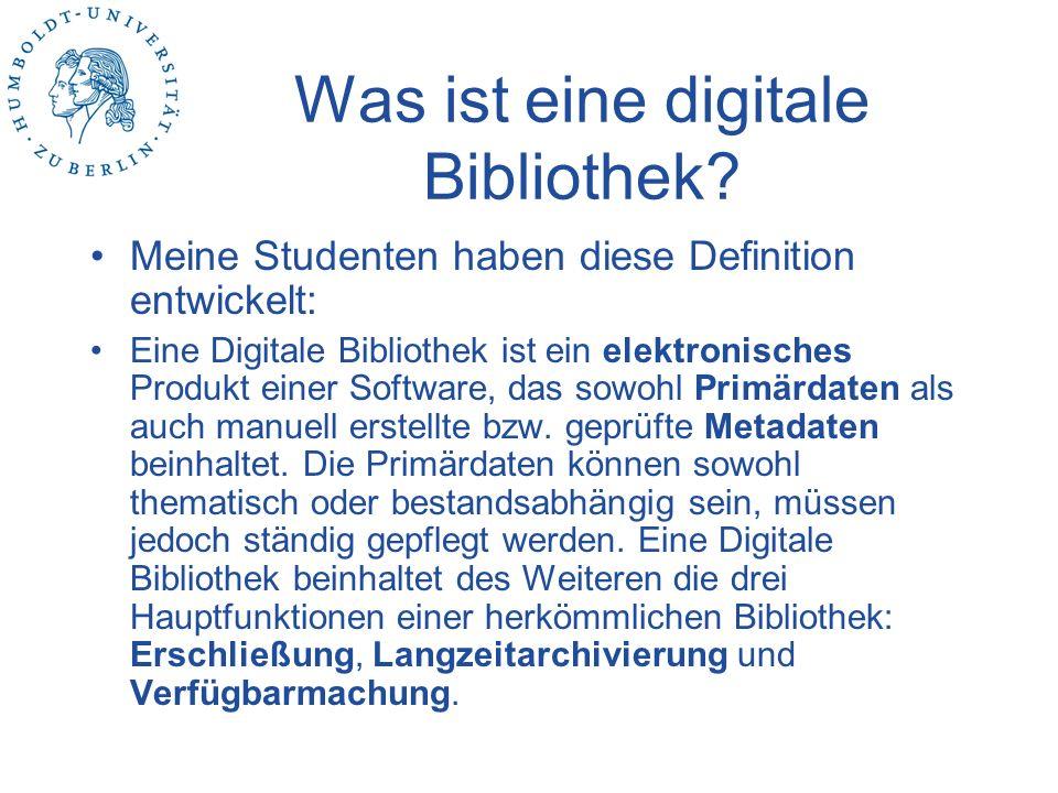 Was ist eine digitale Bibliothek? Meine Studenten haben diese Definition entwickelt: Eine Digitale Bibliothek ist ein elektronisches Produkt einer Sof