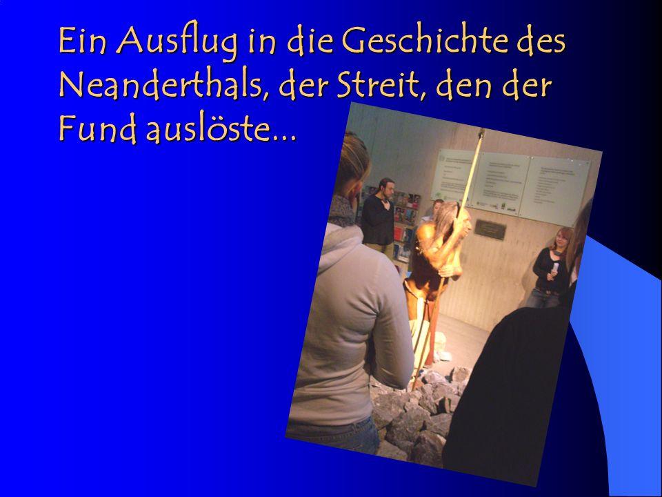 Zum Hintergrund Die Klasse AHR 13 besuchte zusammen mit Frau Geiss – Kuchenbecker ( GK Religionslehre ) und Frau Riemann ( LK Biologie) das Neanderthalmuseum in Mettmann.