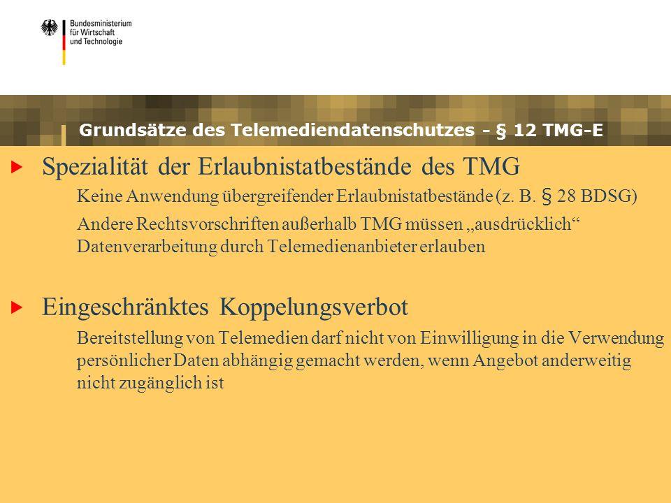 Grundsätze des Telemediendatenschutzes - § 12 TMG-E Spezialität der Erlaubnistatbestände des TMG Keine Anwendung übergreifender Erlaubnistatbestände (z.