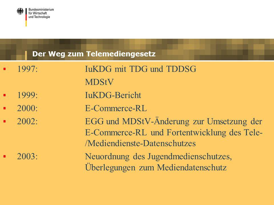 Der Weg zum Telemediengesetz 1997:IuKDG mit TDG und TDDSG MDStV 1999:IuKDG-Bericht 2000:E-Commerce-RL 2002:EGG und MDStV-Änderung zur Umsetzung der E-Commerce-RL und Fortentwicklung des Tele- /Mediendienste-Datenschutzes 2003:Neuordnung des Jugendmedienschutzes, Überlegungen zum Mediendatenschutz