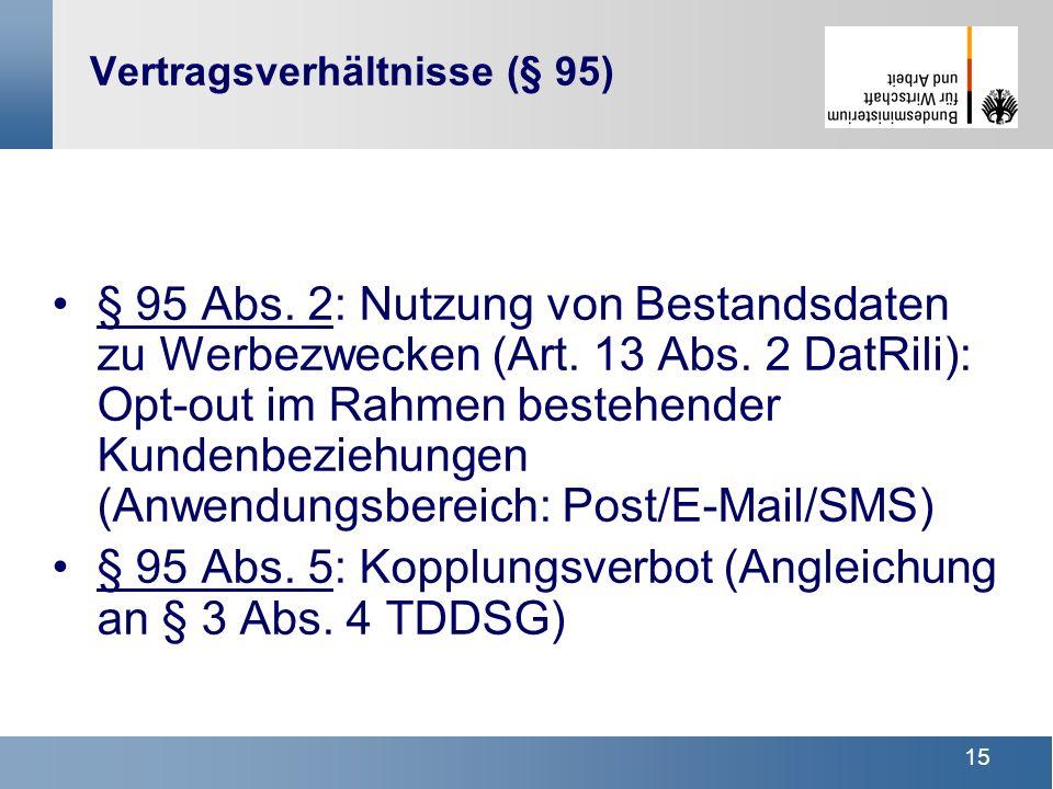 15 Vertragsverhältnisse (§ 95) § 95 Abs. 2: Nutzung von Bestandsdaten zu Werbezwecken (Art. 13 Abs. 2 DatRili): Opt-out im Rahmen bestehender Kundenbe