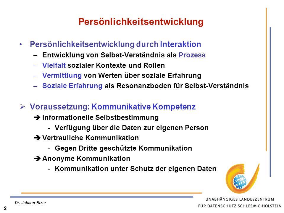 Dr. Johann Bizer 2 Persönlichkeitsentwicklung Persönlichkeitsentwicklung durch Interaktion –Entwicklung von Selbst-Verständnis als Prozess –Vielfalt s