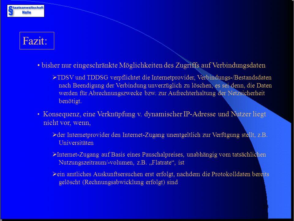 22 Regelungslücken: § 100a StPO nur für Katalogtaten Besitz/-verschaffung und Verbreitung nicht in § 100a StPO aufgeführt § 263, §§ 86a, 131 StGB §§ 1