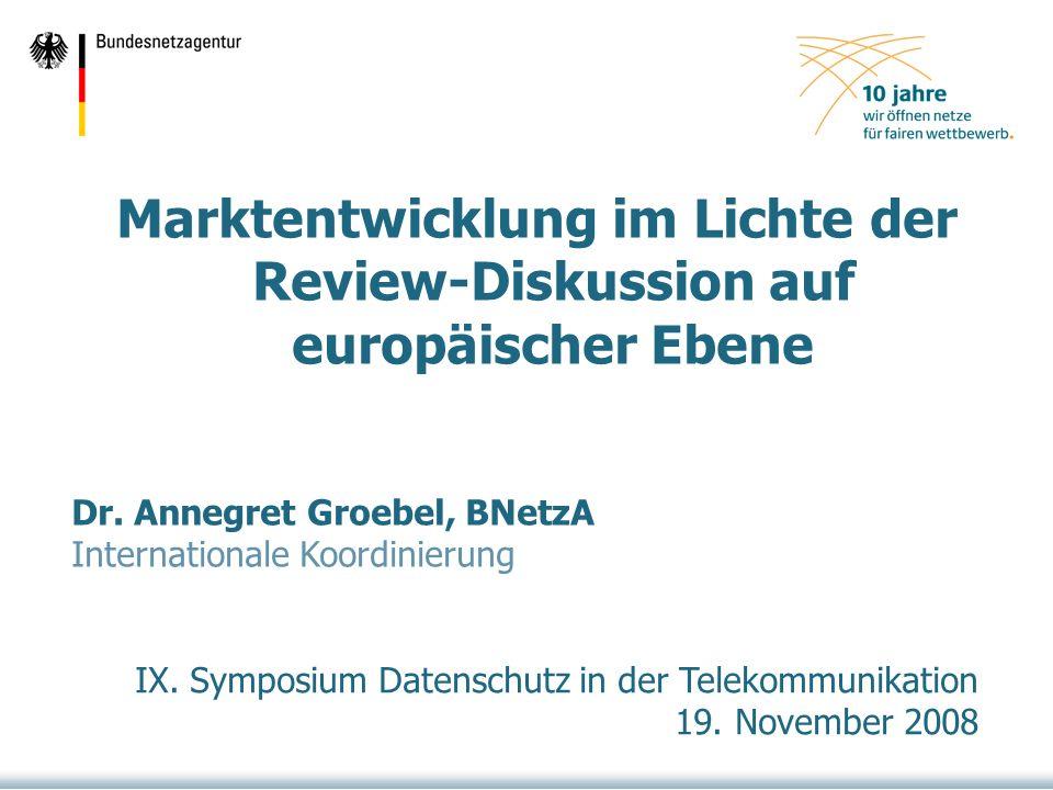 Marktentwicklung im Lichte der Review-Diskussion auf europäischer Ebene Dr.