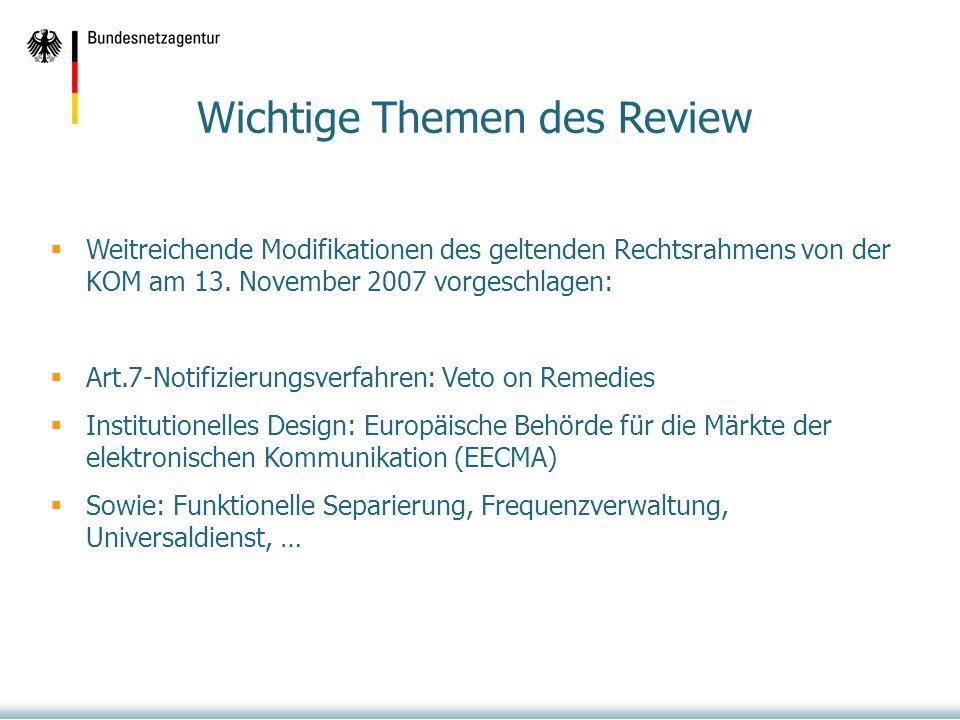 Wichtige Themen des Review Weitreichende Modifikationen des geltenden Rechtsrahmens von der KOM am 13.