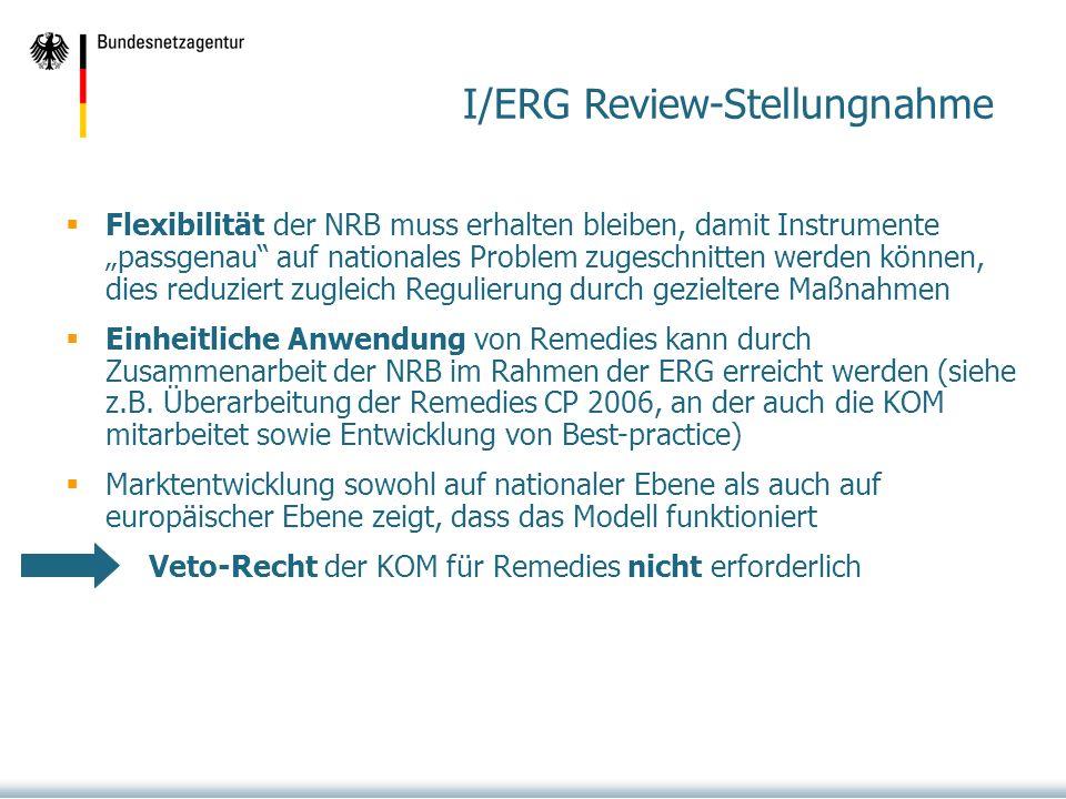 Flexibilität der NRB muss erhalten bleiben, damit Instrumente passgenau auf nationales Problem zugeschnitten werden können, dies reduziert zugleich Regulierung durch gezieltere Maßnahmen Einheitliche Anwendung von Remedies kann durch Zusammenarbeit der NRB im Rahmen der ERG erreicht werden (siehe z.B.