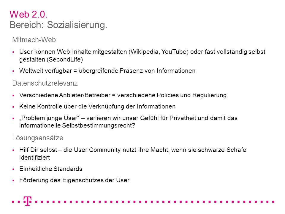 Web 2.0. Bereich: Sozialisierung. Mitmach-Web User können Web-Inhalte mitgestalten (Wikipedia, YouTube) oder fast vollständig selbst gestalten (Second
