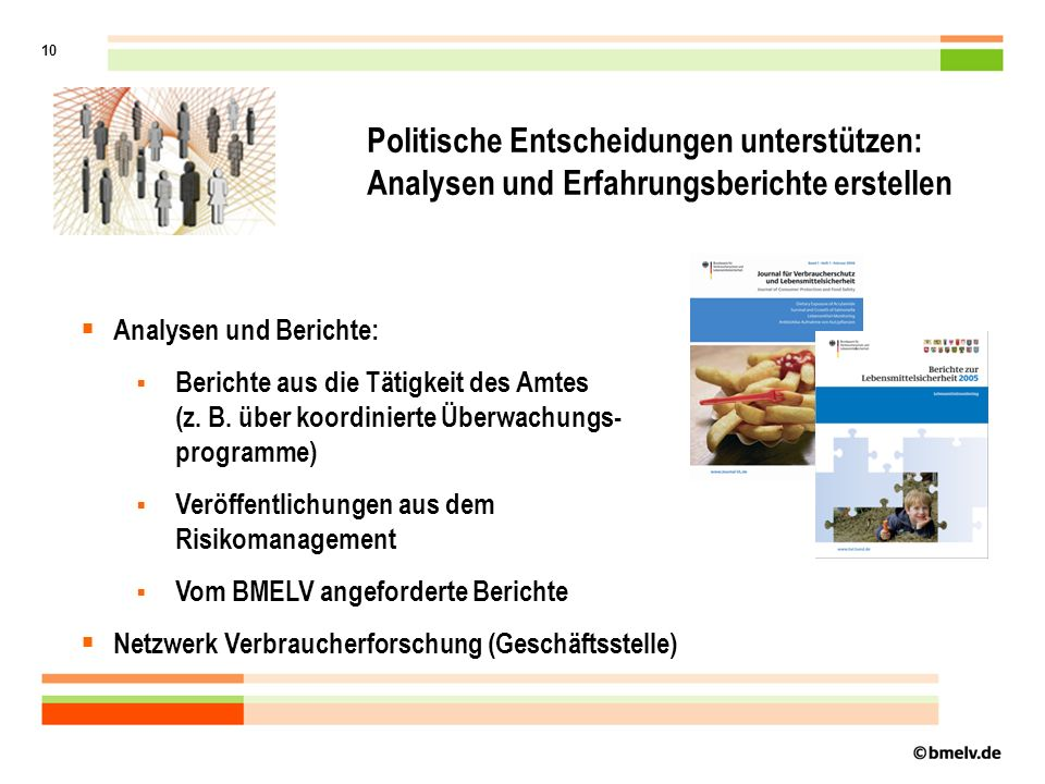 10 Politische Entscheidungen unterstützen: Analysen und Erfahrungsberichte erstellen Analysen und Berichte: Berichte aus die Tätigkeit des Amtes (z.