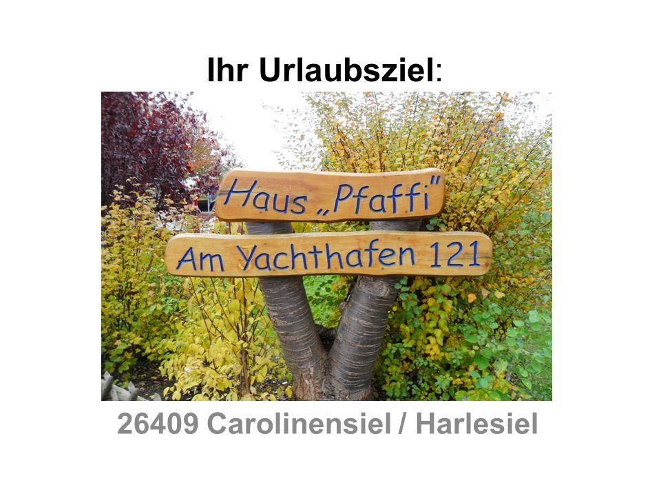 Ihr Urlaubsziel: 26409 Carolinensiel / Harlesiel