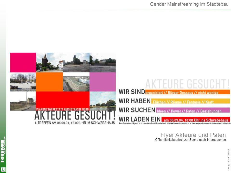 Gender Mainstreaming im Städtebau Flyer Akteure und Paten Öffentlichkeitsarbeit zur Suche nach Interessenten Flyer Paten Stiftung Bauhaus Dessau