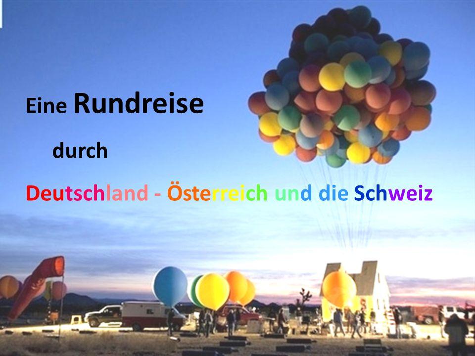 Eine Rundreise durch Deutschland - Österreich und die Schweiz