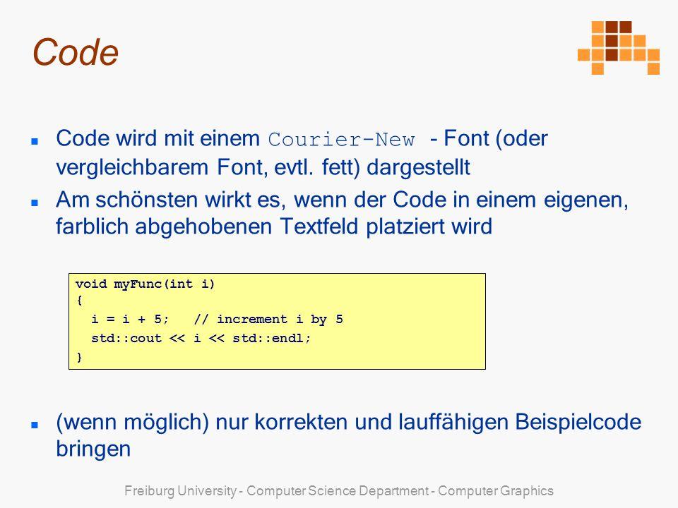 Freiburg University - Computer Science Department - Computer Graphics Code Code wird mit einem Courier-New - Font (oder vergleichbarem Font, evtl.