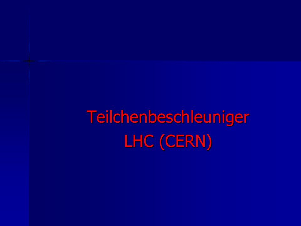 Teilchenbeschleuniger LHC (CERN)